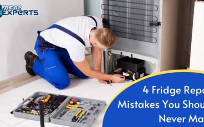Top 4 Fridge Repair Mistakes You Should Never Make