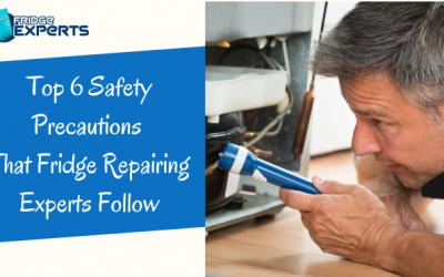 Top 6 Safety Precautions That Fridge Repairing Experts Follow