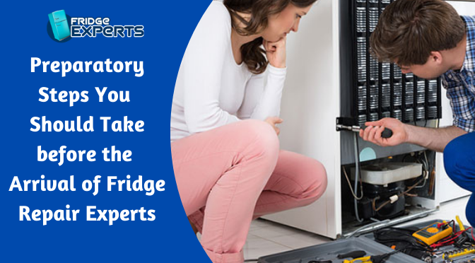 Preparatory Steps You Should Take before the Arrival of Fridge Repair Experts